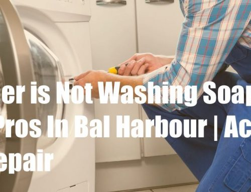 If Your Washer is Not Washing Soap Out, Do This or Call Pros In Bal Harbour