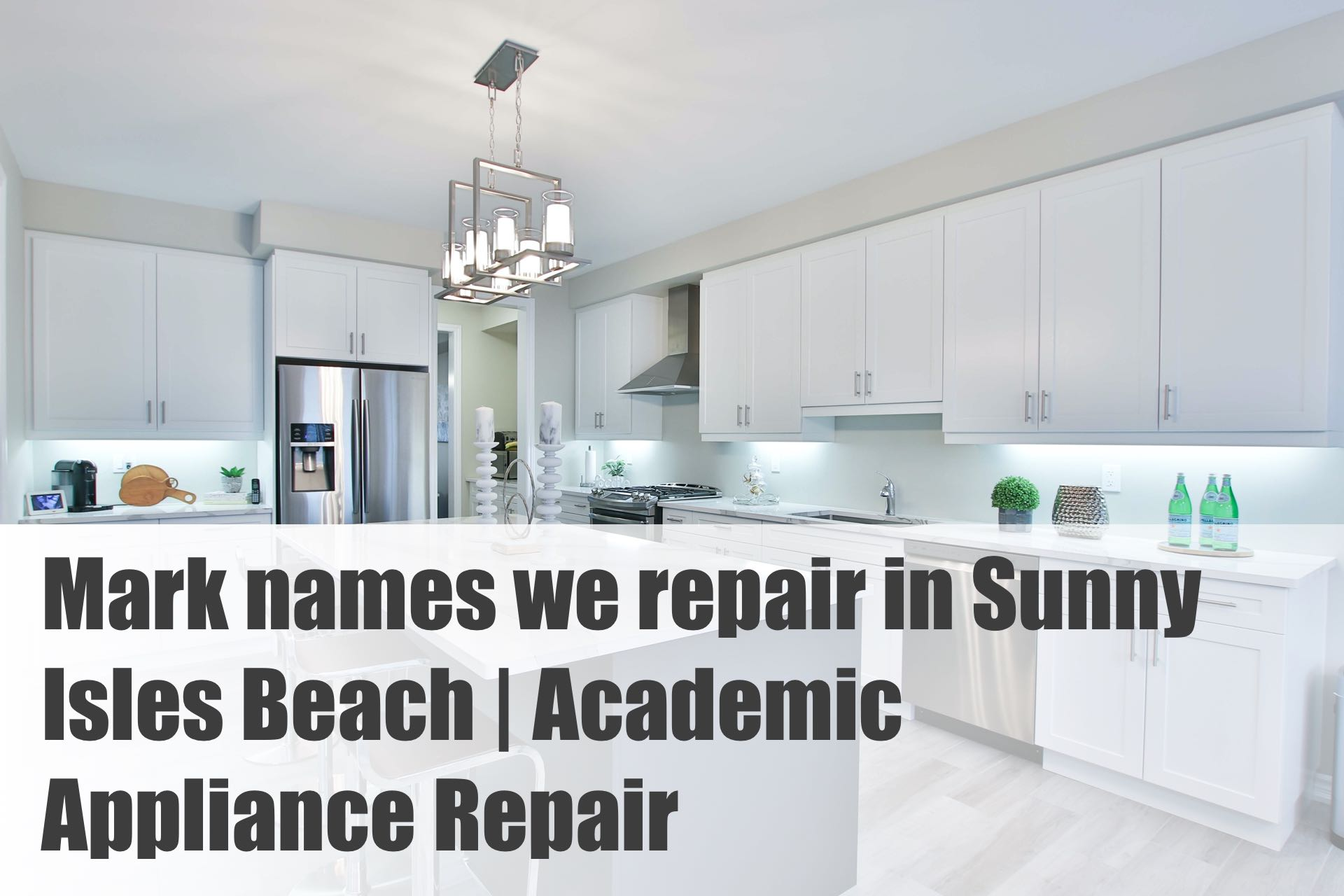 Mark names we repair in Sunny Isles Beach | Academic Appliance Repair