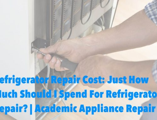Refrigerator Repair Cost: Just How Much Should I Spend For Refrigerator Repair?
