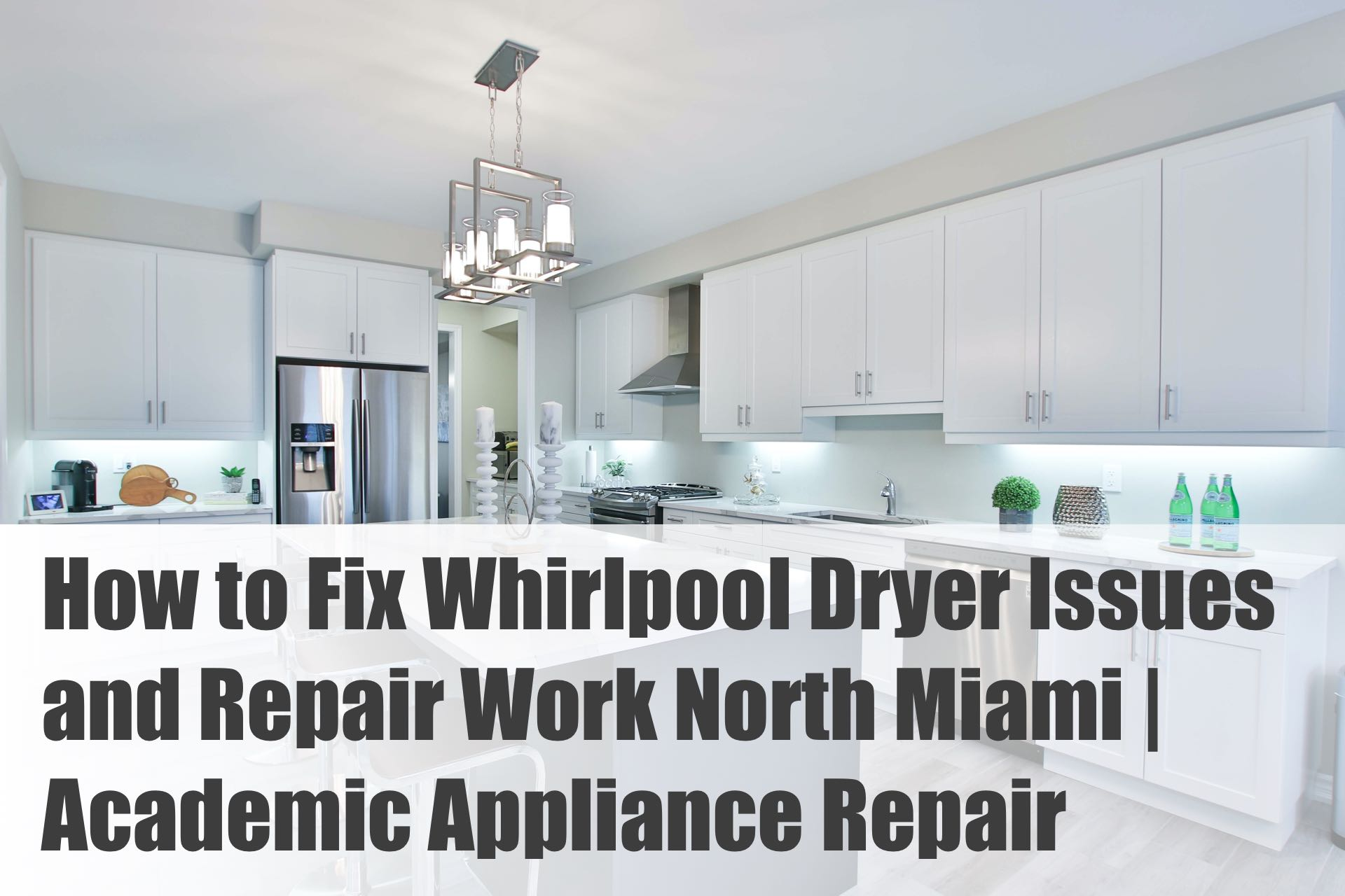 How to Fix Whirlpool Dryer Issues and Repair Work North Miami | Academic Appliance Repair